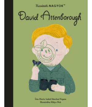 Kicsikből NAGYOK - David Attenborough
