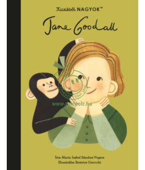 Kicsikből NAGYOK - Jane Goodall